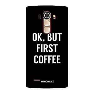 Delighted Ok But First Coffee Black Back Case Cover for LG G4