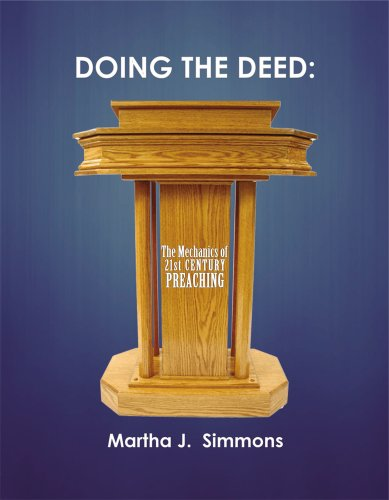 Doing The Deed The Mechanics Of 21st Century Preaching