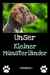 Unser Kleiner Münsterländer: Hundebesitzer | Hund | Haustier | Notizbuch | Tagebuch | Fotobuch | zur Futter Doku | Geschenk | Idee | liniert + Fotocollage | ca. DIN A5