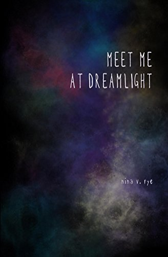 Meet me at dreamlight: a poetry collection by [Rye, Nina]