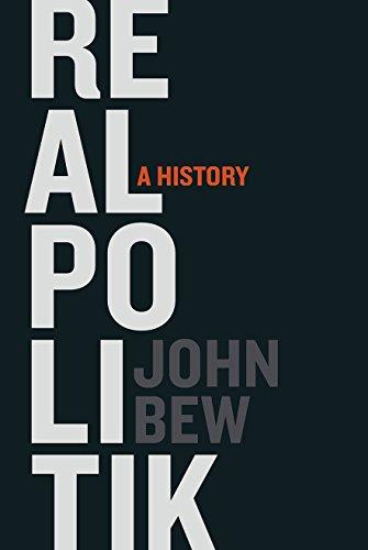 Realpolitik: A History por John Bew