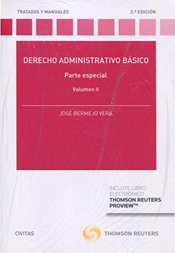 Derecho administrativo básico. Volumen II (+ E-book) (Tratados y Manuales de Derecho) por José Bermejo Vera
