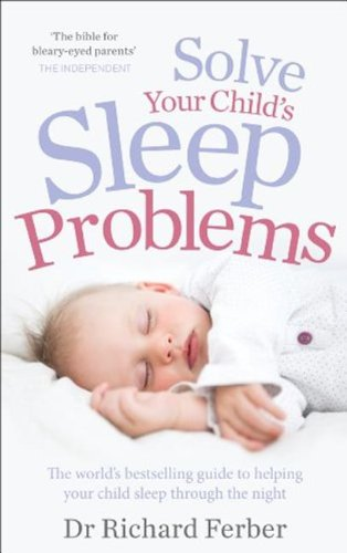 Solve Your Child's Sleep Problems por Richard Ferber