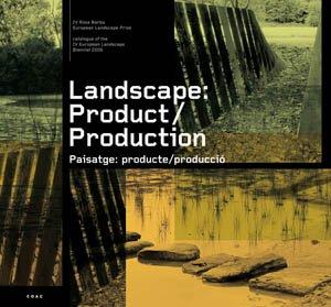 Landscape : product, production ; Paisatge : producte, producció: European Landscape Biennial v. 4 por Ludevid Jordi