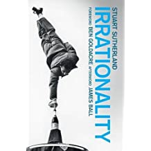 Irrationality: The Enemy Within by Stuart Sutherland (2013-11-07)