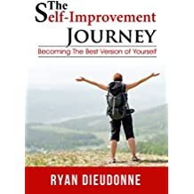 The Self-Improvement Journey: Becoming The Best Version Of Yourself (English Edition)