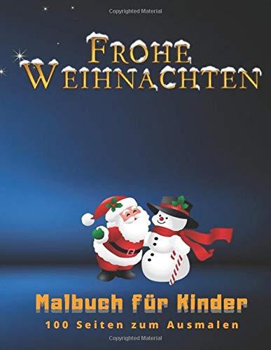 """Frohe Weihnachten Malbuch für Kinder 100 Seiten zum Ausmalen: Weihnachten Malbuch, Weihnachtsgeschenk, für Kinder, Basteln für Kinder, Bilder zum ... Bilder zum Ausmalen, ungefüttert, 8,5""""x11"""")"""