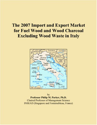The 2007 Import and Export Market for Fuel Wood and Wood Charcoal Excluding Wood Waste in Italy