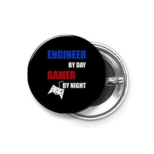 Shopsmeade® Engineer by Day Gamer by Night Round Pin Button Badge