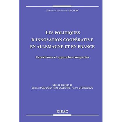 Les politiques d'innovation coopérative en Allemagne et en France: Expériences et approches comparées (Travaux et documents du CIRAC)