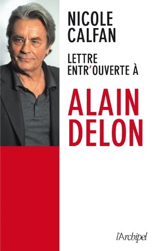 Lettre entrouverte à Alain Delon par Nicole Calfan