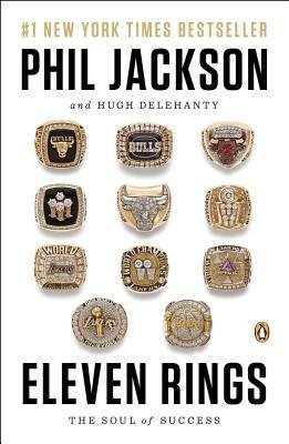 By Jackson, Phil ( Author ) [ Eleven Rings: The Soul of Success By Apr-2014 Paperback