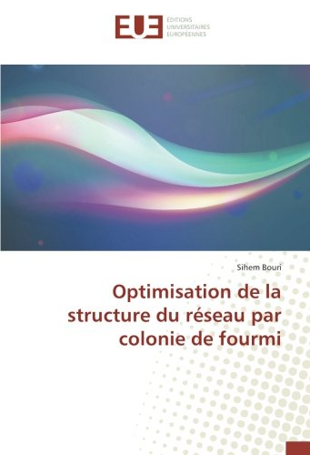 Optimisation de la structure du réseau par colonie de fourmi
