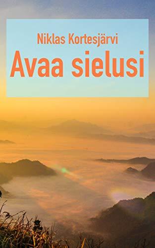 Avaa sielusi (Finnish Edition) por Niklas Kortesjärvi