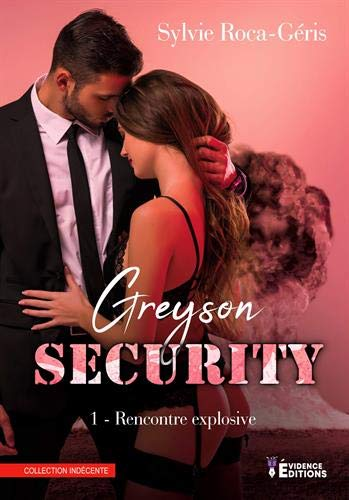 Greyson security Tome 1: Rencontre explosive