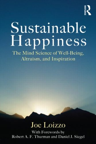 Sustainable Happiness: The Mind Science of Well-Being, Altruism, and Inspiration