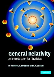 General Relativity: An Introduction for Physicists by M. P. Hobson (2006-02-02)