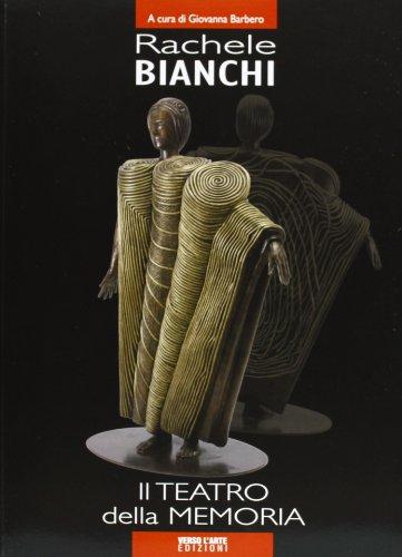 Rachele Bianchi. Il teatro della memoria (Archivi di Stato) por Giovanna Barbero
