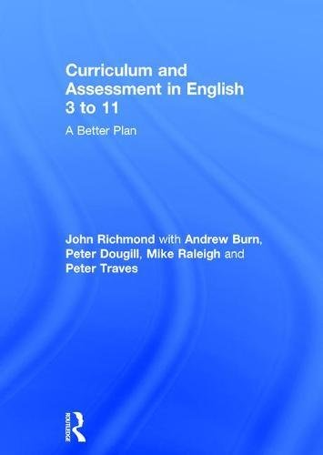 Curriculum and Assessment in English 3 to 11: A Better Plan
