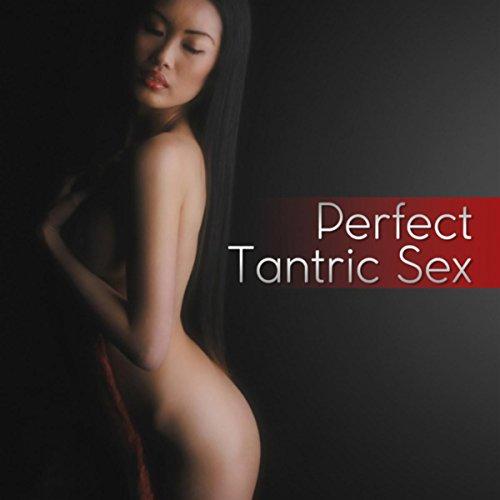 Perfect Tantric...