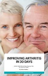 Improving Arthritis in 30 Days (English Edition)