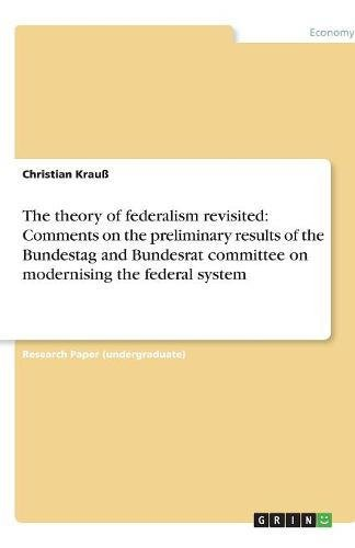 The theory of federalism revisited: Comments on the preliminary results of the Bundestag and Bundesrat committee on modernising the federal system