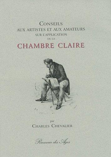 Conseil aux artistes et aux amateurs sur l'application de la chambre claire par Charles Chevalier