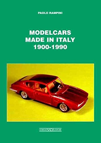 [(Modelcars Made in Italy 1900-1990)] [By (author) Paolo Rampini ] published on (August, 2009)