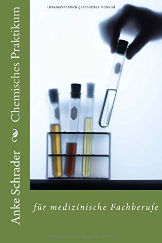 Chemisches Praktikum: für medizinische Fachberufe
