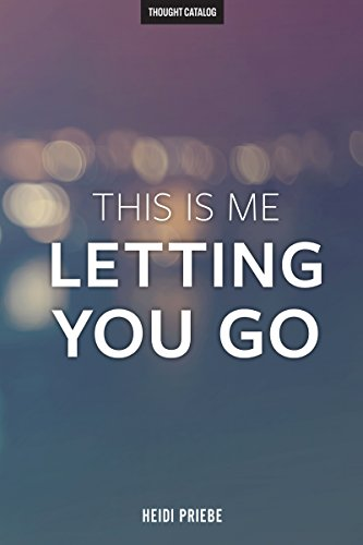 this-is-me-letting-you-go-english-edition