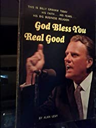 God bless you real good;: My crusade with Billy Graham
