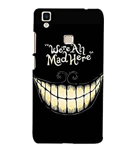 For Vivo V3 were ah mad heere, evil teeth, black background, good quotes Designer Printed High Quality Smooth Matte Protective Mobile Case Back Pouch Cover by APEX