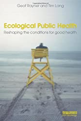 Ecological Public Health: Reshaping the Conditions for Good Health