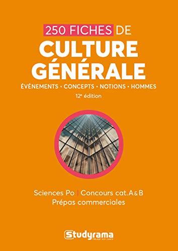 250 fiches de culture générale : Sciences po, concours cat A & B, prépas commerciales