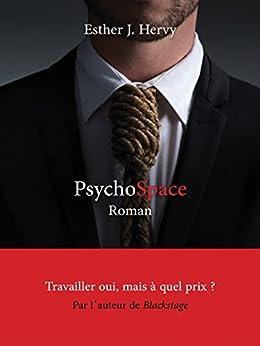 Psychospace : travailler, oui...mais à quel prix ?: (roman livre société / travail / harcèlement)