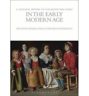 [(A Cultural History of Childhood and Family in the Early Modern Age)] [ Edited by Sandra Cavallo, Edited by Silvia Evangelisti ] [May, 2012]