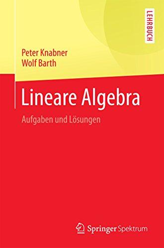 Lineare Algebra: Aufgaben und Lösungen (Springer-Lehrbuch)