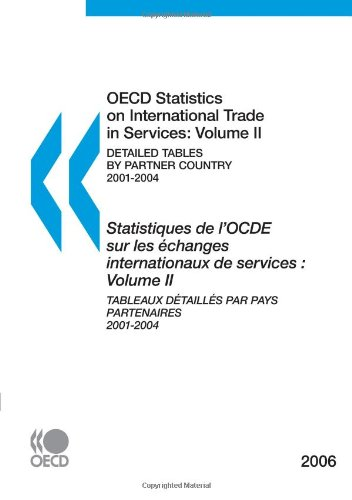 OECD Statistics on International Trade in Services: Volume II (Detailed Tables by Partner Country) 2006: Edition 2006 par OECD Organisation for Economic Co-operation and Development