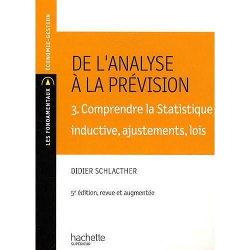 De l'analyse a la prévision : Volume 3, Comprendre la statistique inductive, ajustement, lois