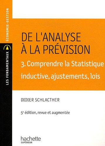 De l'analyse a la prvision : Volume 3, Comprendre la statistique inductive, ajustement, lois