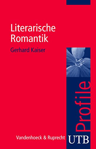 Literarische Romantik (utb Profile, Band 3315)