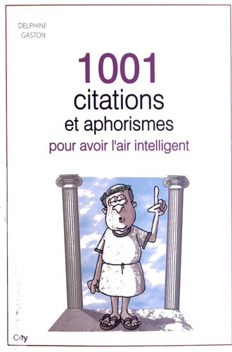 1001 mots d'esprits, aphorismes et maximes par Delphine Gaston