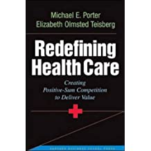 Redefining Health Care: Creating Value-based Competition on Results by Michael E Porter (1-Jun-2006) Hardcover