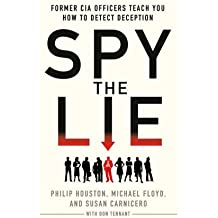 [(Spy the Lie: Former CIA Officers Show You How to Detect When Someone is Lying)] [Author: Philip Houston] published on (August, 2012)