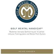 Golf Mental Handicap: Mentales Golftraining inkl. Trainingspläne und Mental Point System, ab 10 Jahre