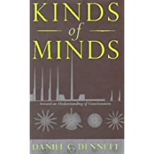 Kinds Of Minds: Toward An Understanding Of Consciousness (Science Masters Series) by Daniel C. Dennett (1996-06-27)