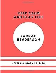 Keep Calm And Play Like Jordan Henderson • Weekly Diary 2019-20