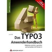 Das TYPO3-Anwenderhandbuch. Websites erstellen, gestalten und verwalten mit Version 4