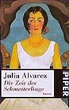 Die Zeit der Schmetterlinge: Roman (Piper Taschenbuch) -