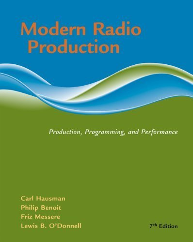 Modern Radio Production: Product, Programming, Performance (Wadsworth Series in Broadcast and Production) by Carl Hausman (2006-08-03)